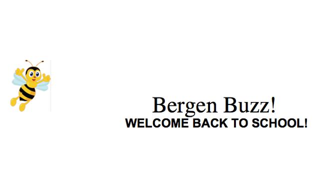 Bergen Buzz! WELCOME BACK TO SCHOOL!