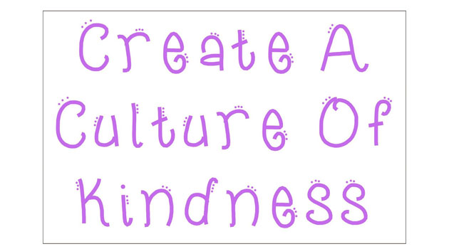 Create a Culture of Kindnesss