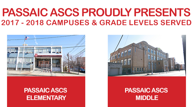 Passaic ASCS Proudly Presents 2017-2018 Campuses & Grade Levels Served