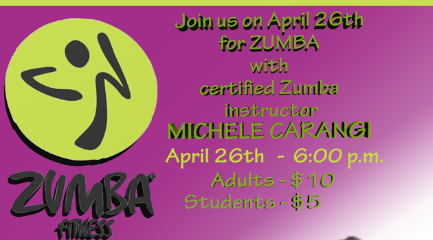 Join us on April 26th for ZUMBA!